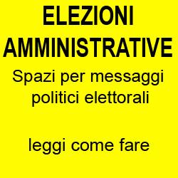 Elezioni Amministrative - spazi per messaggi politici elettorali