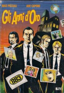 Gli anni d'oro di Ade Capone, Max Pezzali, Alessandro Bocci e Alfredo Orlandi