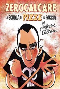 Zerocalcare La scuola di pizze in faccia del professor Calcare